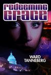 Redeeming Grace: Thriller & Suspense, Political Mystery (Mystery, Thriller & Suspense, Political Espionage)