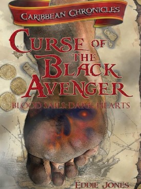 Curse of the Black Avenger: Blood Sails, Dark Hearts