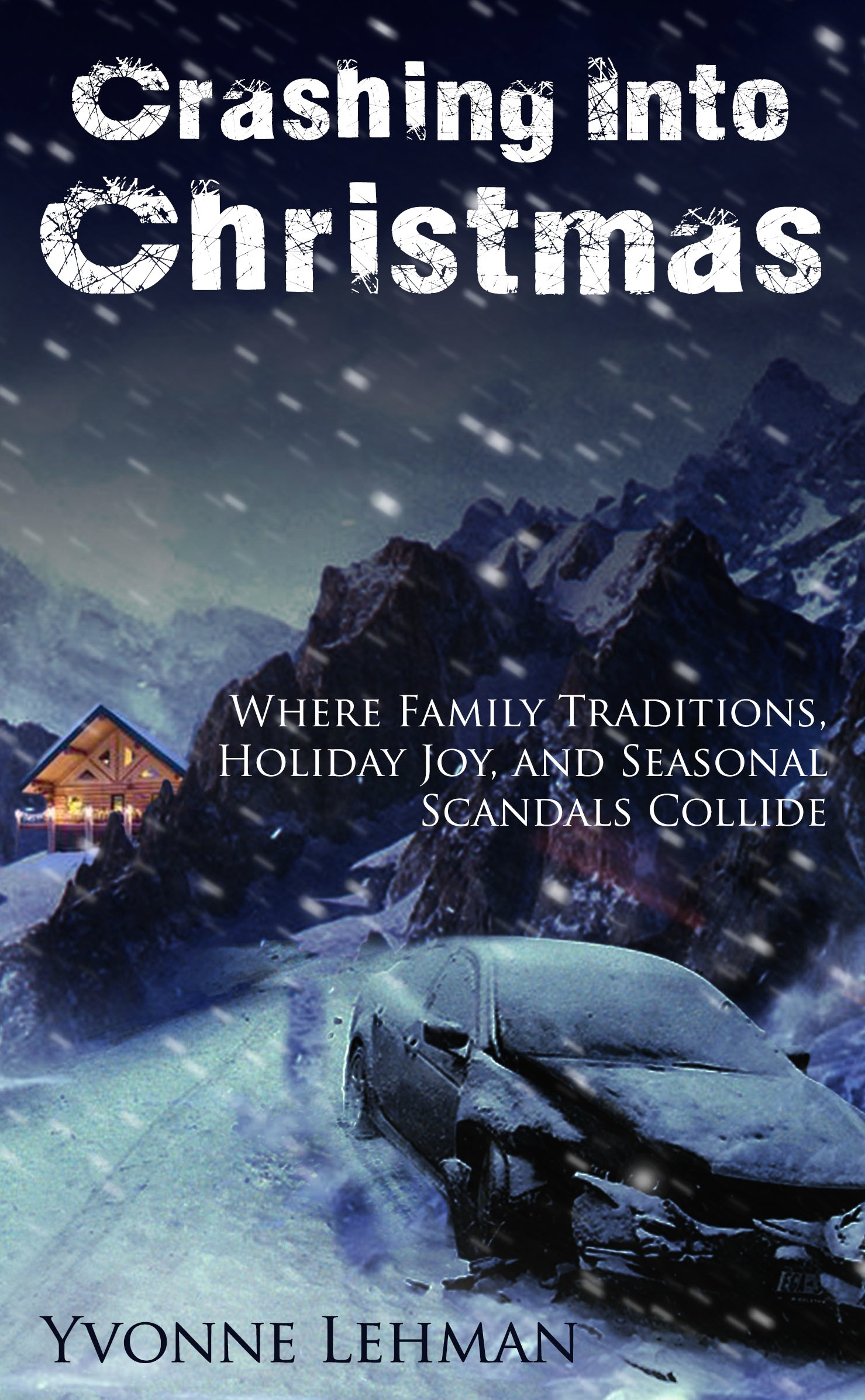 Crashing Into Christmas - Where Family Traditions, Holiday Joy, and Seasonal Scandals Collide Paperback – October 20, 2014