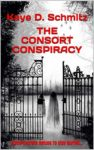The Consort Conspiracy: Some secrets refuse to stay buried...